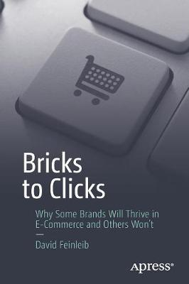 Bricks to Clicks: Why Some Brands Will Thrive in E-Commerce and Others Won't (Paperback)