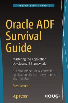 Oracle ADF Survival Guide: Mastering the Application Development Framework (Paperback)