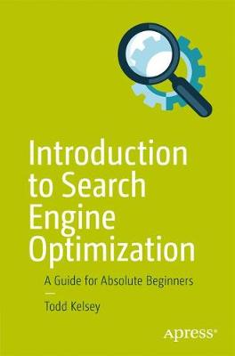 Introduction to Search Engine Optimization: A Guide for Absolute Beginners (Paperback)