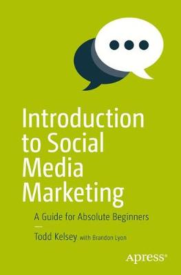 Introduction to Social Media Marketing: A Guide for Absolute Beginners (Paperback)