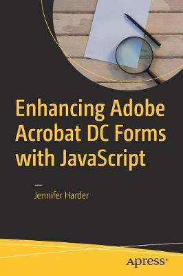 Enhancing Adobe Acrobat DC Forms with JavaScript (Paperback)