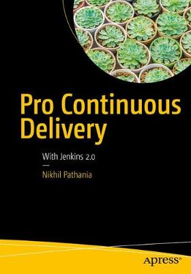 Pro Continuous Delivery: With Jenkins 2.0 (Paperback)