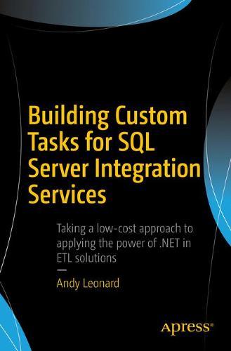 Building Custom Tasks for SQL Server Integration Services (Paperback)