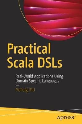 Practical Scala DSLs: Real-World Applications Using Domain Specific Languages (Paperback)