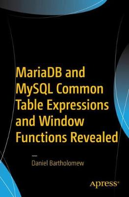 MariaDB and MySQL Common Table Expressions and Window Functions Revealed (Paperback)