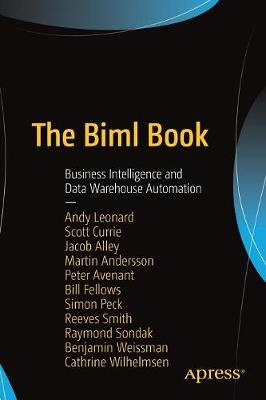 The Biml Book: Business Intelligence and Data Warehouse Automation (Paperback)