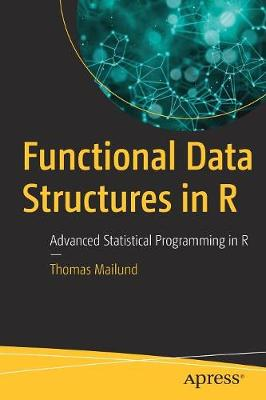 Functional Data Structures in R: Advanced Statistical Programming in R (Paperback)