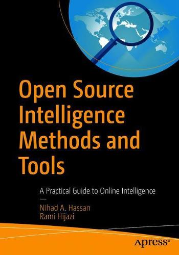 Open Source Intelligence Methods and Tools: A Practical Guide to Online Intelligence (Paperback)