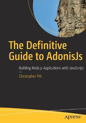 The Definitive Guide to AdonisJs: Building Node.js Applications with JavaScript (Paperback)