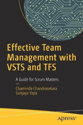 Effective Team Management with VSTS and TFS: A Guide for Scrum Masters (Paperback)