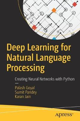 Deep Learning for Natural Language Processing: Creating Neural Networks with Python (Paperback)