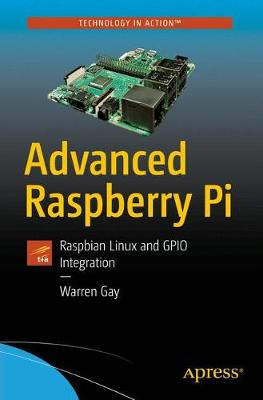 Advanced Raspberry Pi: Raspbian Linux and GPIO Integration (Paperback)