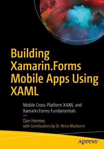 Building Xamarin.Forms Mobile Apps Using XAML: Mobile Cross-Platform XAML and Xamarin.Forms Fundamentals (Paperback)