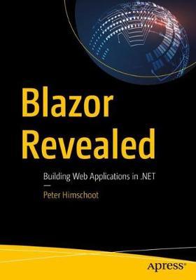 Blazor Revealed: Building Web Applications in .NET (Paperback)