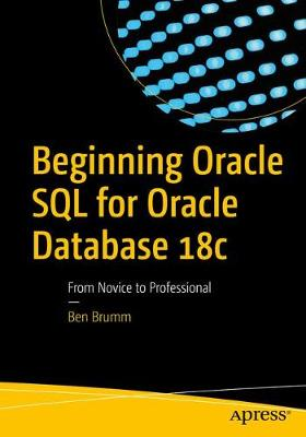 Beginning Oracle SQL for Oracle Database 18c: From Novice to Professional (Paperback)