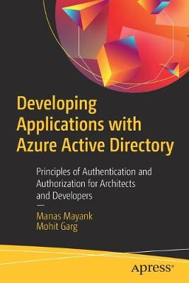 Developing Applications with Azure Active Directory: Principles of Authentication and Authorization for Architects and Developers (Paperback)