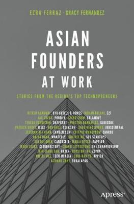 Asian Founders at Work: Stories from the Region's Top Technopreneurs (Paperback)