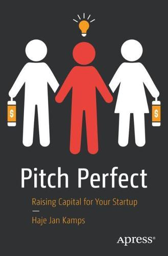 Pitch Perfect: Raising Capital for Your Startup (Paperback)