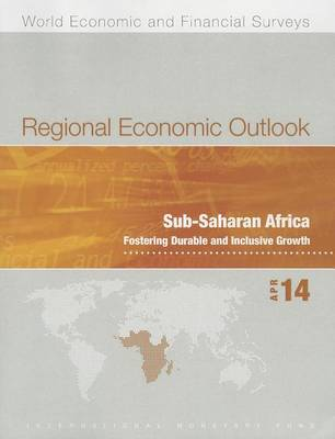 Regional economic outlook: Sub-Saharan Africa, fostering durable and inclusive growth - World economic and financial surveys (Paperback)
