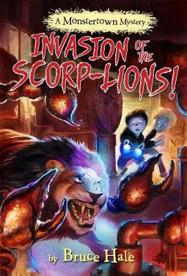 Invasion Of The Scorp-lions (a Monstertown Mystery) (Hardback)