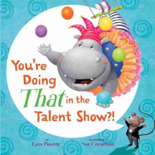 You're Doing THAT in the Talent Show?! (Hardback)
