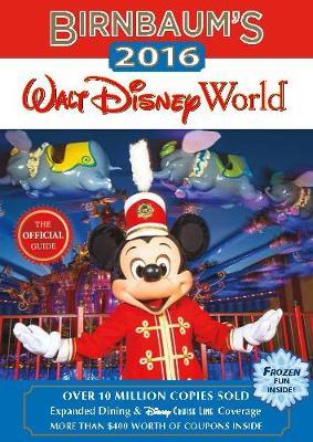 Birnbaum's 2016 Walt Disney World: The Official Guide (Paperback)