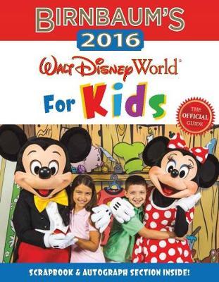 Birnbaum's 2016 Walt Disney World For Kids: The Official Guide (Paperback)