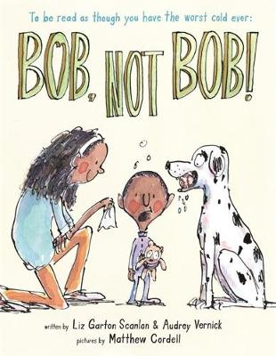 Bob, Not Bob!: *to be read as though you have the worst cold ever (Hardback)