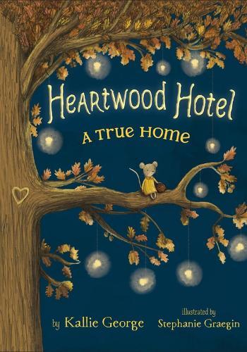Heartwood Hotel, Book 1: A True Home (Hardback)