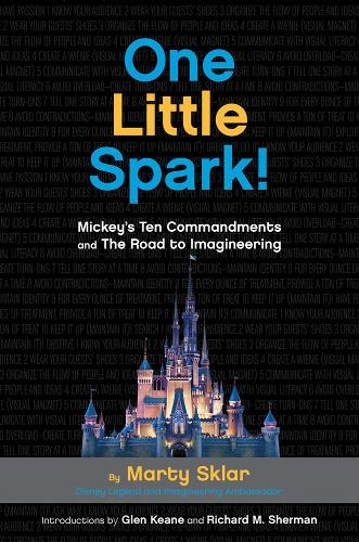 One Little Spark: Mickey's Ten Commandments and the Road to Imagineering (Hardback)