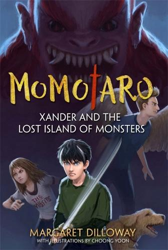 Momotaro: Xander And The Lost Island Of Monsters: Xander and the Lost Island of Monsters (Paperback)
