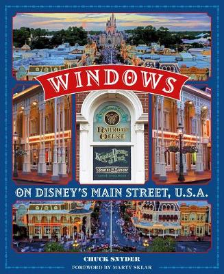 Windows On Disney's Main Street, U.s.a.: Stories of the Talented People Honored at the Disney Parks (Paperback)