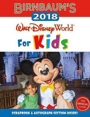 Birnbaum's 2018 Walt Disney World For Kids: The Official Guide (Paperback)