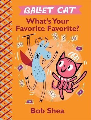 Ballet Cat: What's Your Favorite Favorite? (Hardback)