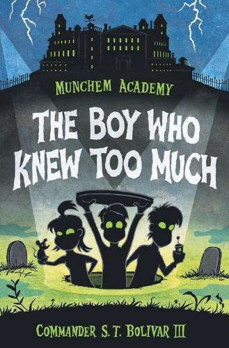 Munchem Academy, Book 1: The Boy Who Knew Too Much (Paperback)