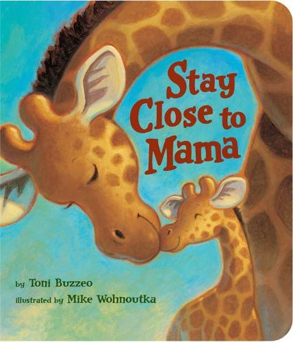 Stay Close To Mama (Board book)