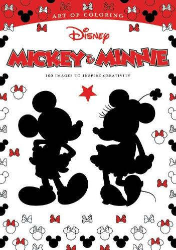 Art Of Coloring: Mickey Mouse And Minnie Mouse 100 Images To Inspire Creativity (Paperback)