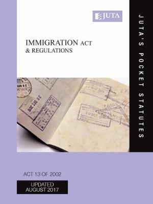 Immigration Act 13 of 2002 & regulations (Paperback)