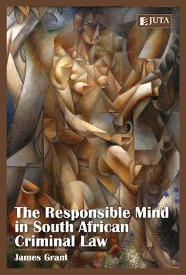 The The Responsible Mind in South African Criminal Law (Paperback)