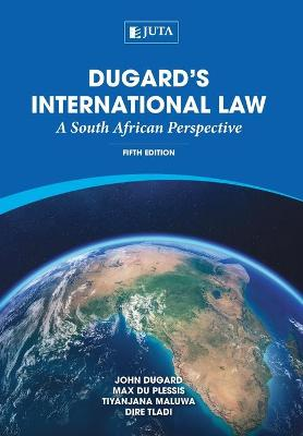 Dugard's international law: A South African perspective (Paperback)