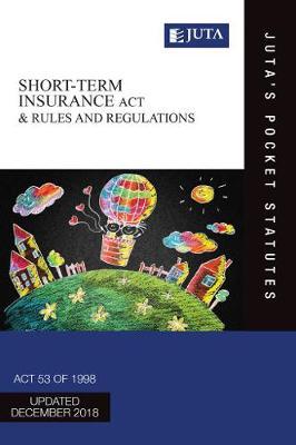Short-term Insurance Act 53 of 1998 & Rules and Regulations - Juta's Pocket Statutes (Paperback)