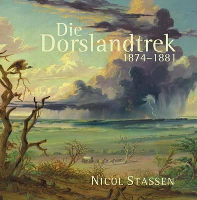 Die Dorslandtrek, 1874-1881 (Hardback)