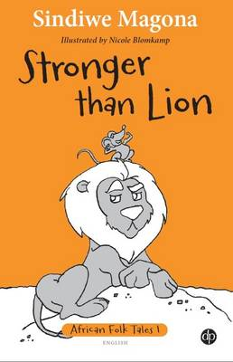 Stronger than lion: Book 1 - African folk tales (Paperback)