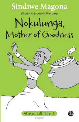 Nokulunga, Mother of goodness: Book 4 - African folk tales (Paperback)
