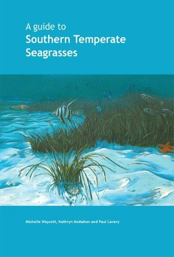 A Guide to Southern Temperate Seagrasses (Paperback)