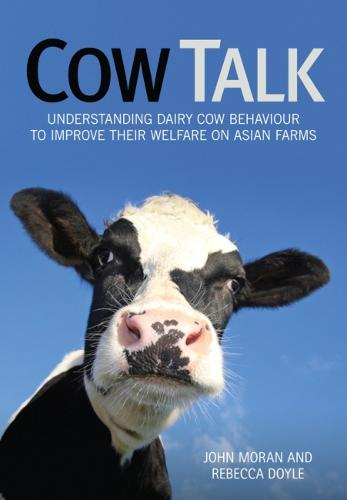 Cow Talk: Understanding Dairy Cow Behaviour to Improve Their Welfare on Asian Farms (Paperback)