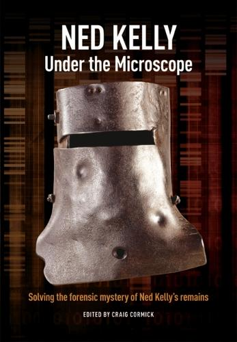 Ned Kelly: Under the Microscope (Paperback)