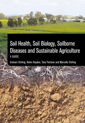 Soil Health, Soil Biology, Soilborne Diseases and Sustainable Agriculture: A Guide (Paperback)