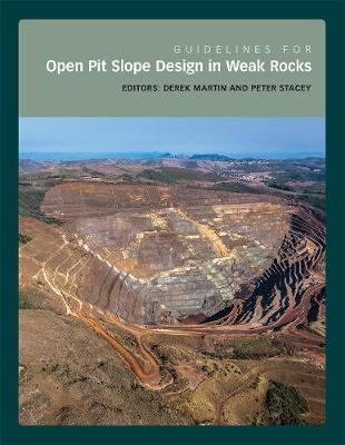 Guidelines for Open Pit Slope Design in Weak Rocks (Hardback)