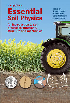 Essential Soil Physics: An Introduction to Soil Processes, Functions, Structure and Mechanics (Hardback)